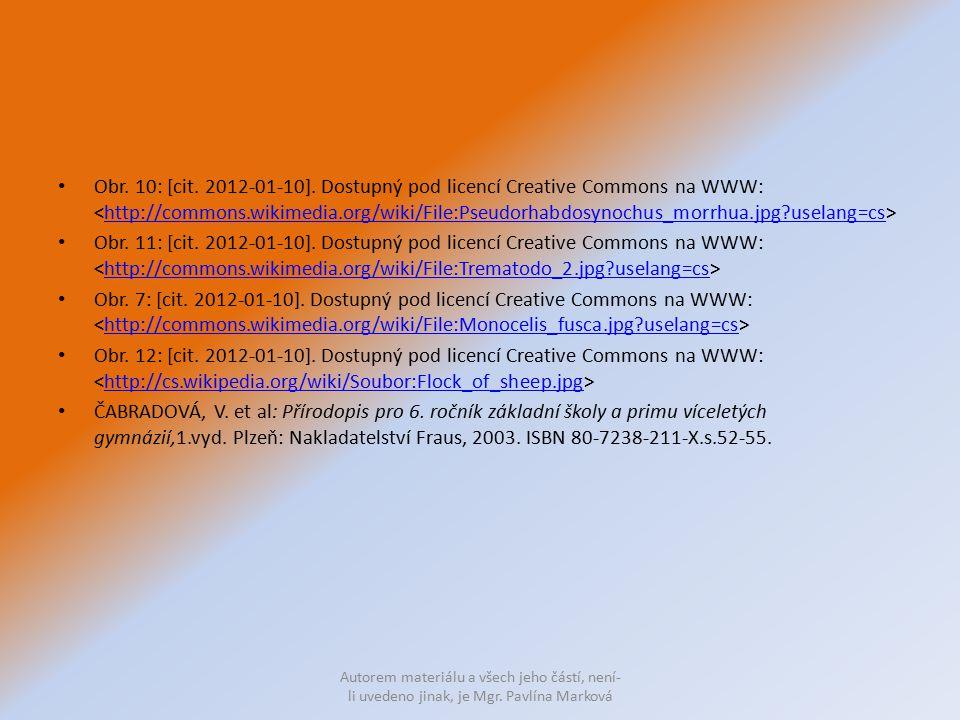 Obr. 10: [cit. 2012-01-10]. Dostupný pod licencí Creative Commons na WWW: <http://commons.wikimedia.org/wiki/File:Pseudorhabdosynochus_morrhua.jpg?uselang=cs>